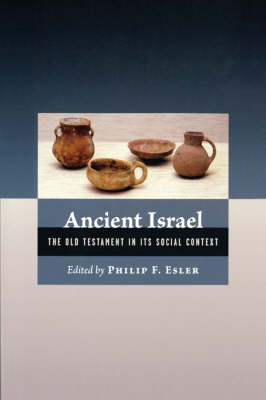 Ancient Israel: the Old Testament in Its Social Context (Hardback)