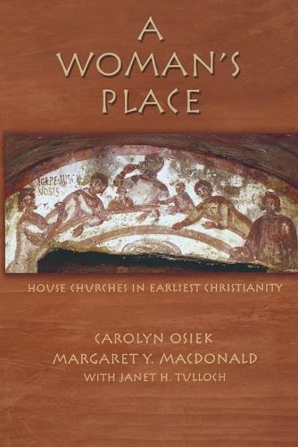 A Woman's Place: House Churches in Earliest Christianity (Paperback)