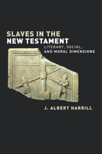 Slaves in the New Testament: Literary, Social and Moral Dimensions (Paperback)