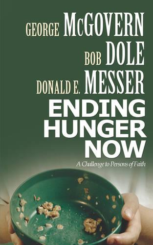 Ending Hunger Now: A Challenge to Persons of Faith (Paperback)