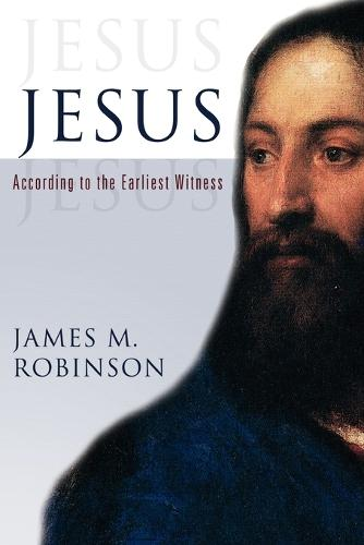Jesus: According to the Earliest Witness (Paperback)
