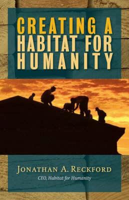 Creating a Habitat for Humanity (Paperback)