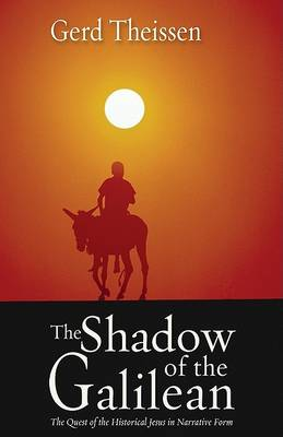 The Shadow of the Galilean: The Quest of the Historical Jesus in Narrative Form (Paperback)