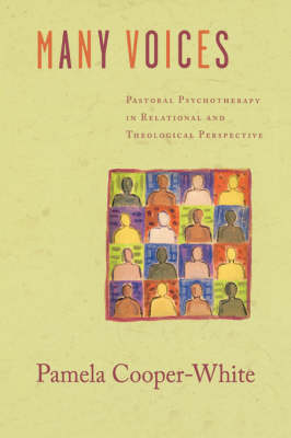 Many Voices: Pastoral Psychotherapy in Relational and Theological Perspective (Hardback)