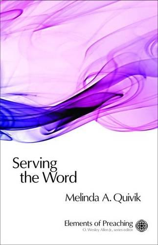 Serving the Word - Elements of Preaching (Paperback)
