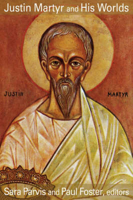 Justin Martyr and His Worlds (Hardback)