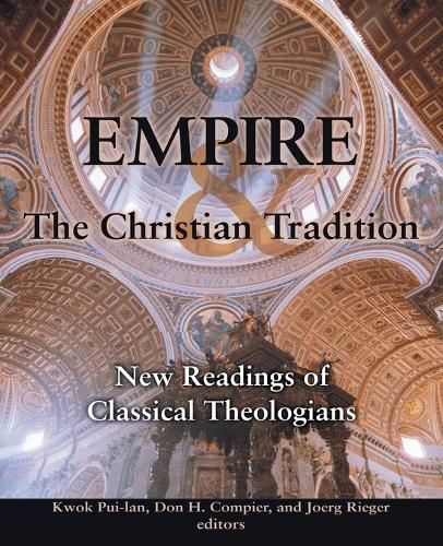 Empire and the Christian Tradition: New Readings of Classical Theologians (Paperback)