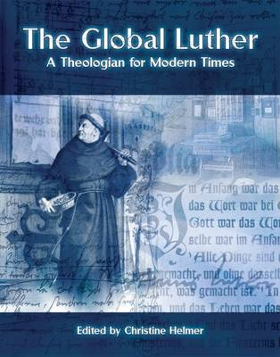 The Global Luther: A Theologian for Modern Times (Hardback)