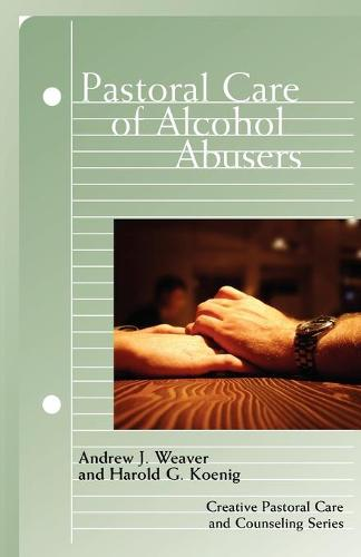 Pastoral Care of Alcohol Abusers (Paperback)