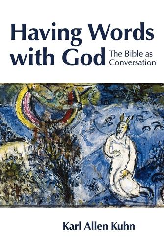 Having Words with God: The Bible as Conversation (Paperback)
