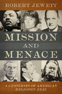 Mission and Menace: Four Centuries of American Religious Zeal (Paperback)