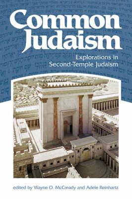 Common Judaism: Explorations in Second-temple Judaism (Hardback)