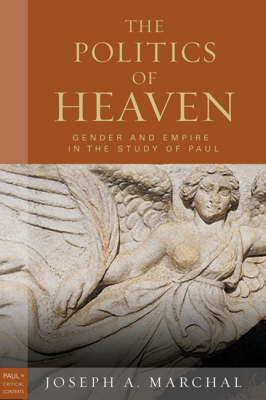 The Politics of Heaven: Women, Gender, and Empire in the Study of Paul (Hardback)