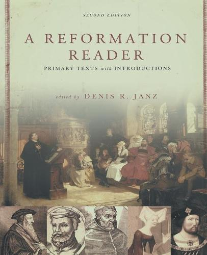 A Reformation Reader: Primary Texts with Introductions (Paperback)