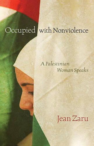 Occupied with Nonviolence: A Palestinian Woman Speaks (Paperback)