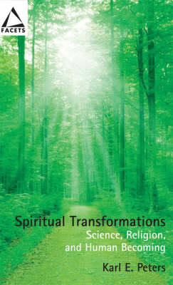 Spiritual Transformations: Science, Religion, and Human Becoming - Facets S. (Paperback)