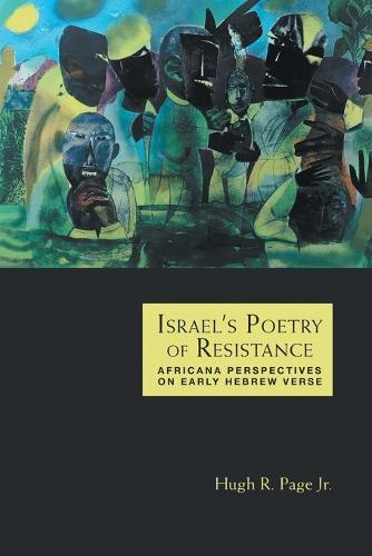 Israel's Poetry of Resistance: Africana Perspectives on Early Hebrew Verse (Paperback)