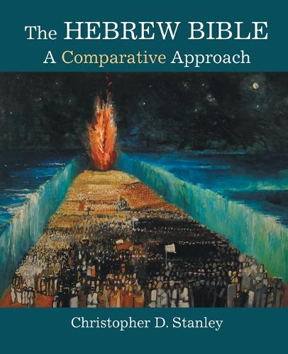 The Hebrew Bible: A Comparative Approach (Paperback)