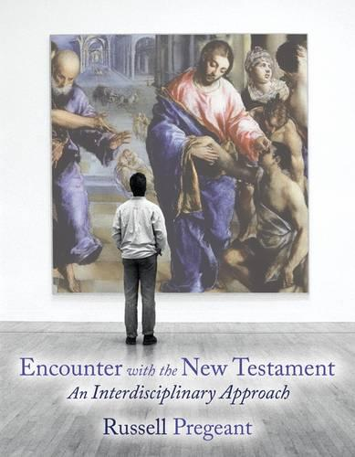 Encounter with the New Testament: An Interdisciplinary Approach (Paperback)