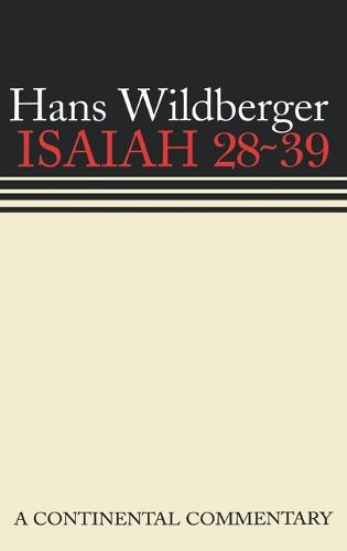Isaiah 28-39 - Continental commentary series (Hardback)