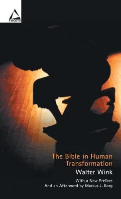 The Bible in Human Transformation: Toward a New Paradigm in Bible Study (Paperback)