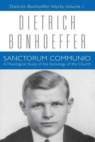 Sanctorum Communio: A Theological Study of the Sociology of the Church - Dietrich Bonhoeffer Works (Paperback)