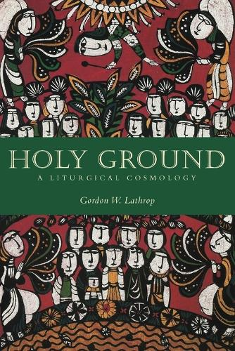 Holy Ground: A Liturgical Cosmology (Paperback)