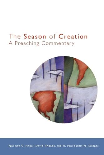 The Season of Creation: A Preaching Commentary (Paperback)