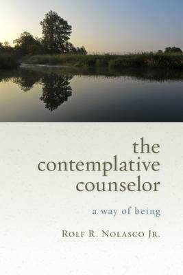 The Contemplative Counselor: A Way of Being (Paperback)