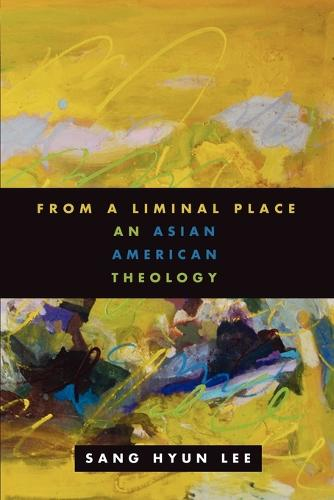 From a Liminal Place: An Asian American Theology (Paperback)