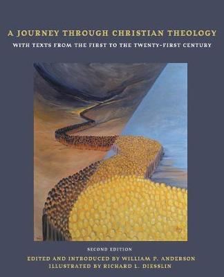 A Journey Through Christian Theology: With Texts from the First to the Twenty-first Century (Paperback)