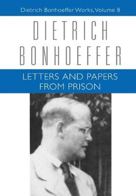 Letters and Papers from Prison - Dietrich Bonhoeffer Works v. 8 (Hardback)