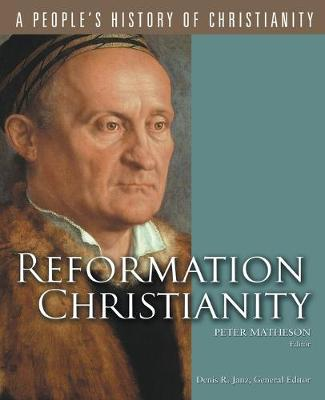 Reformation Christianity - People's History of Christianity v. 5 (Paperback)