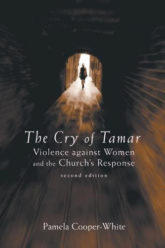 The Cry of Tamar: Violence Against Women and the Church's Response (Paperback)