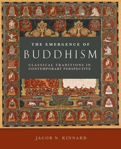 The Emergence of Buddhism: Classical Traditions in Contemporary Perspective (Paperback)