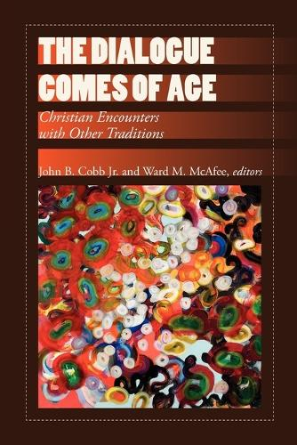 The Dialogue Comes of Age: Christian Encounters with Other Traditions (Paperback)