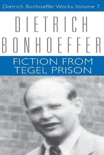 Fiction from Tegel Prison - Dietrich Bonhoeffer Works (Paperback)