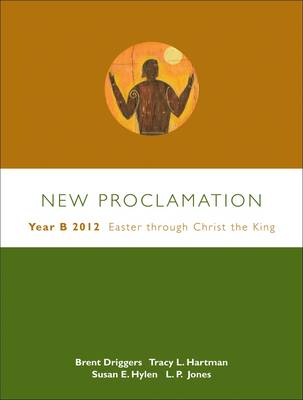New Proclamation: Year B, 2012, Easter Through Christ the King - New Proclamation (Paperback)