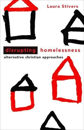 Disrupting Homelessness: Alternative Christian Approaches - Prisms (Paperback)