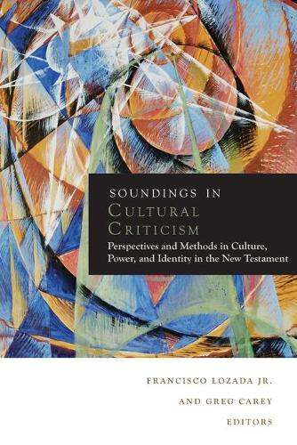 Soundings in Cultural Criticism: Perspectives and Methods in Culture, Power, and Identity in the New Testament - Soundings (Paperback)