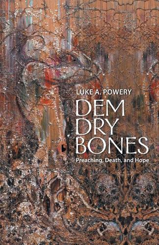 Dem Dry Bones: Preaching, Death, and Hope (Paperback)
