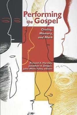 Performing the Gospel: Orality, Memory, and Mark (Paperback)