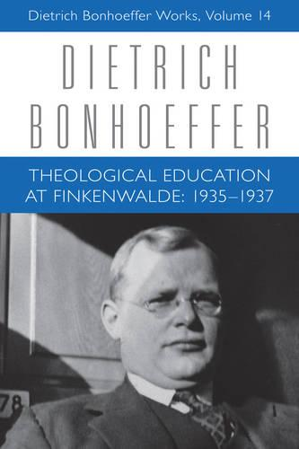 Theological Education at Finkenwalde: 1935-1937: v. 14 (Hardback)