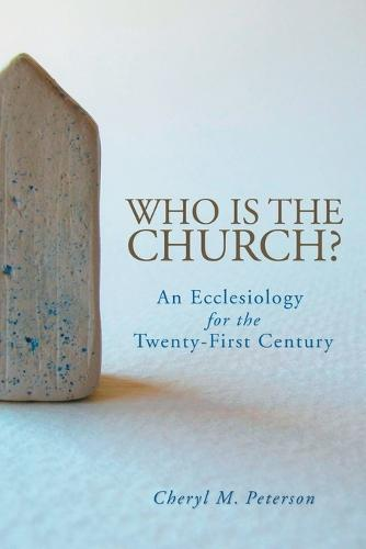 Who is the Church?: An Ecclesiology for the Twenty-first Century (Paperback)