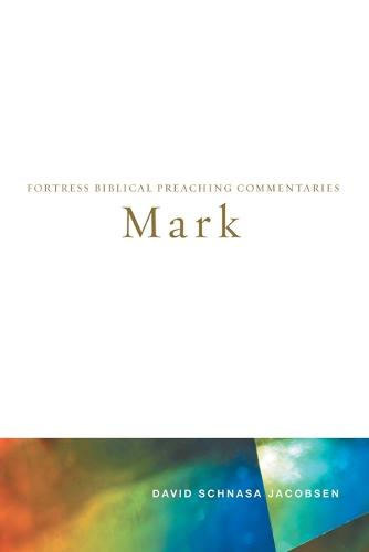 Mark - Fortress Biblical Preaching Commentaries (Paperback)