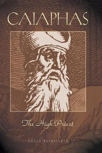 Caiaphas the High Priest - Studies on Personalities of the New Testament (Paperback)