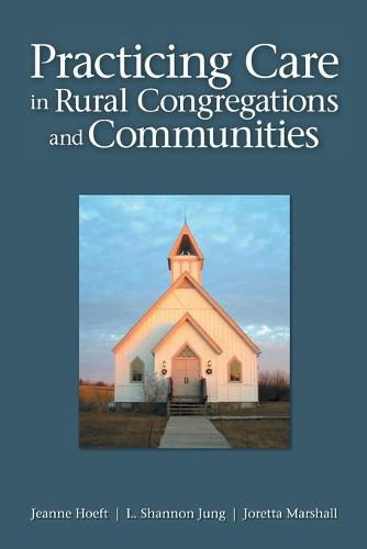 Practicing Care in Rural Congregations and Communities (Paperback)
