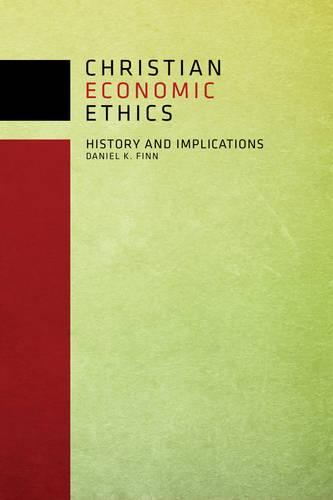 Christian Economic Ethics: History and Implications (Paperback)