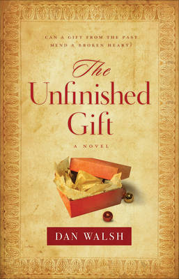 The Unfinished Gift: A Novel (Hardback)