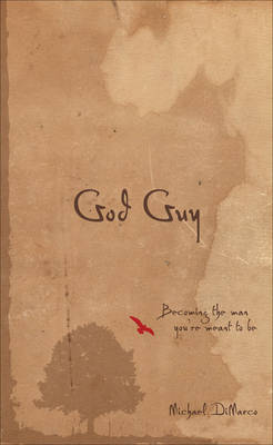 God Guy: Becoming the Man You're Meant to be (Hardback)